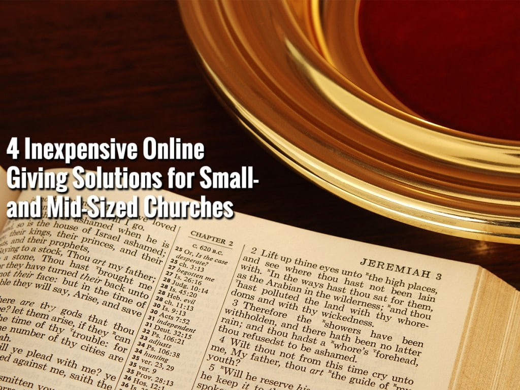 4 Inexpensive Online Giving Solutions for Small- and Mid-Sized Churches