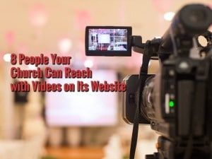 8-People-Your-Church-Can-Reach-with-Videos-on-Its-Website