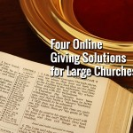 4 Online Giving Solutions for Large Churches