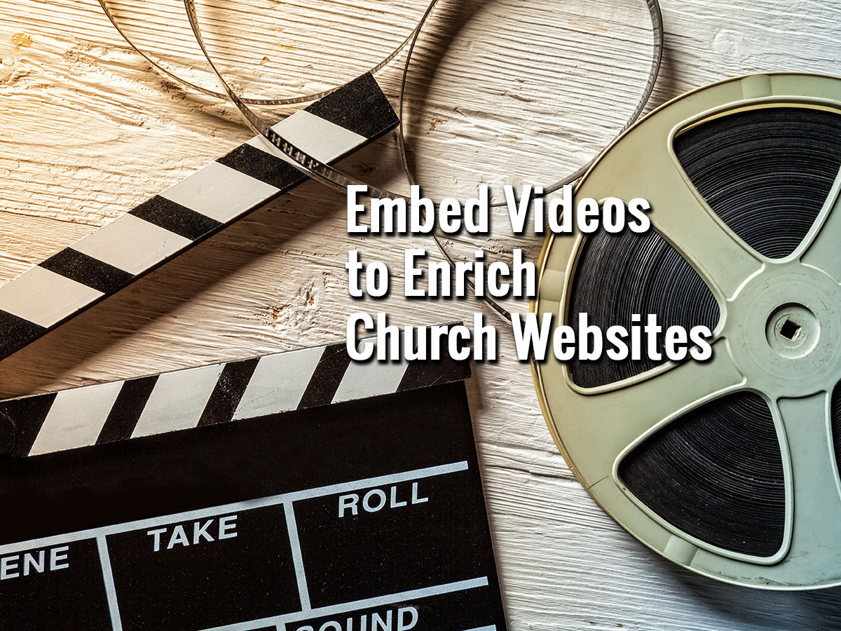 Embed Videos to Enrich Church Websites - ChurchDev com