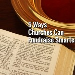 5 Ways Churches Can Fundraise Smarter
