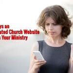 5 Ways an Outdated Church Website Hurts Your Ministry